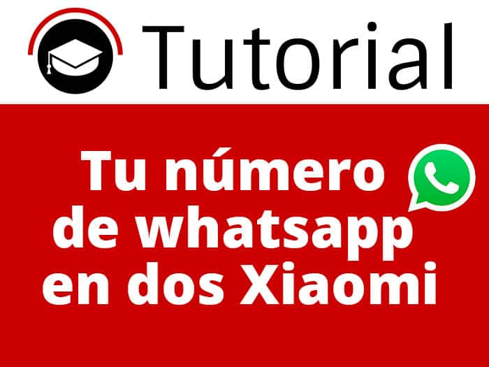 Tutorial Whatsapp en 2 Xiaomi